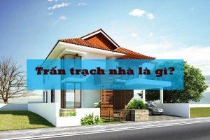 Trấn trạch nhà mới là gì? Cách làm lễ trấn trạch nhà mới